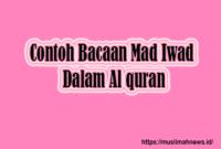 Contoh Bacaan Mad Iwad Dalam Al quran